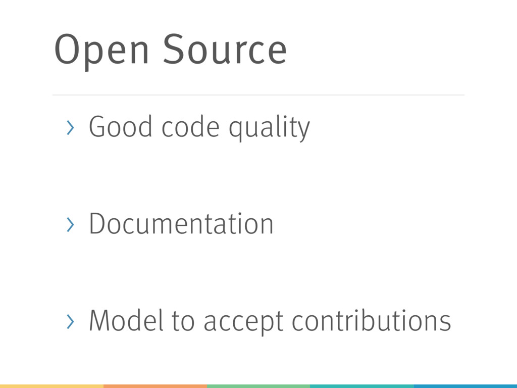 Open Source > Good code quality > Documentation...