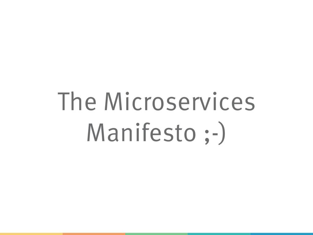 The Microservices Manifesto ;-)