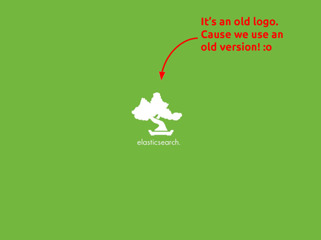 It's an old logo. Cause we use an old version! ...