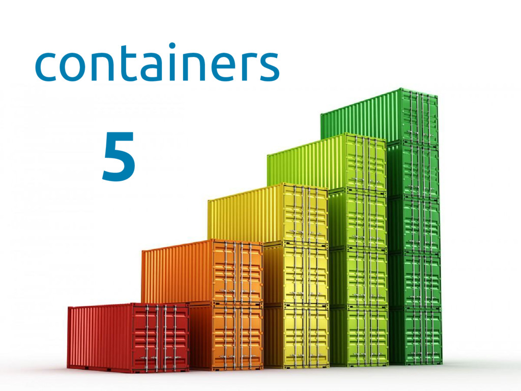 containers 5