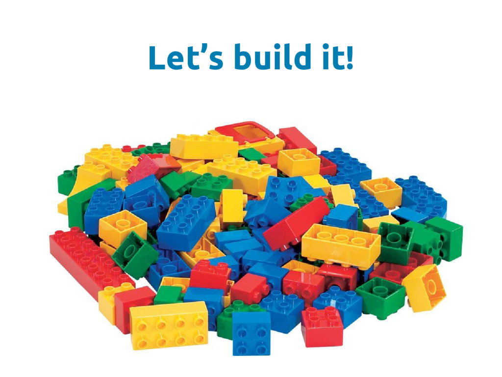 Let's build it!