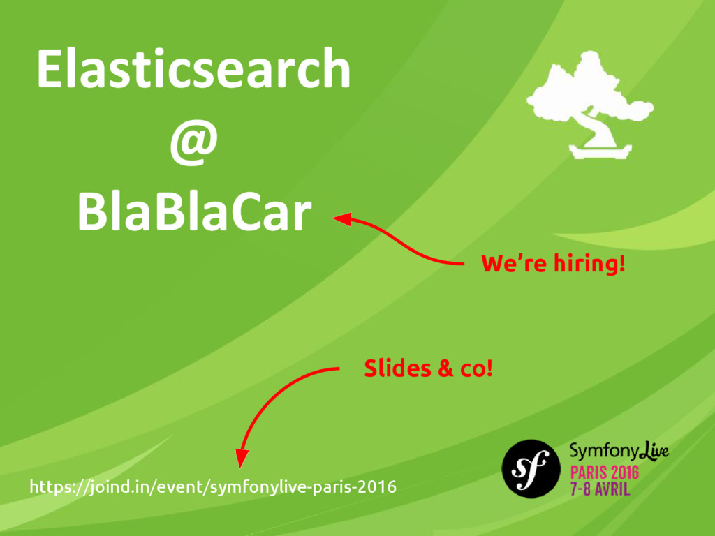 Elasticsearch @ BlaBlaCar We're hiring! https:/...