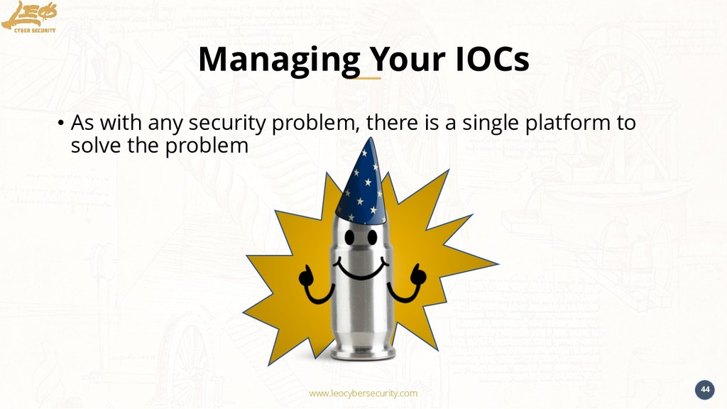 www.leocybersecurity.com 44 Managing Your IOCs ...