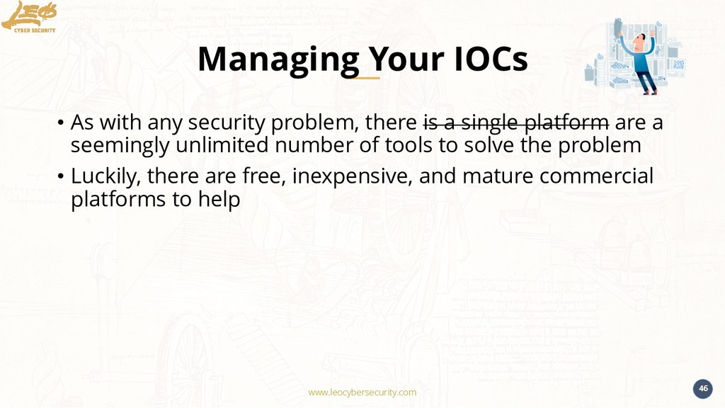 www.leocybersecurity.com 46 Managing Your IOCs ...