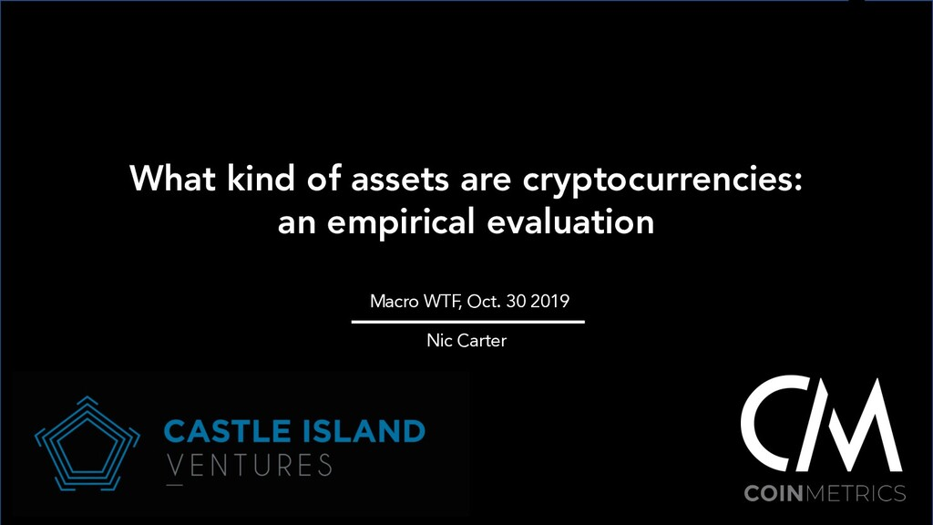 What kind of assets are cryptocurrencies: an em...