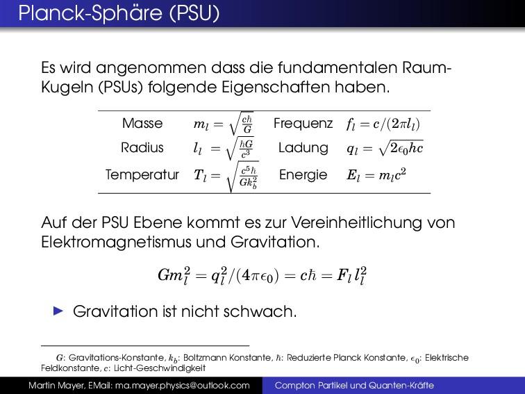Planck-Sph ¨ are (PSU) Es wird angenommen dass ...