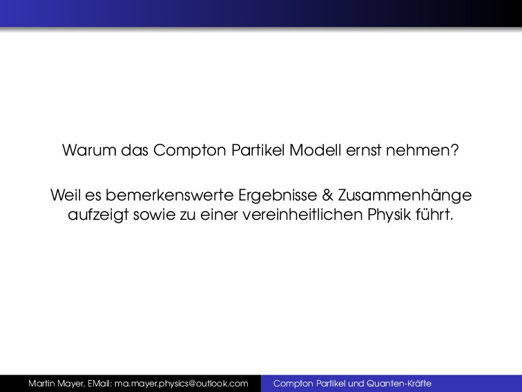 Warum das Compton Partikel Modell ernst nehmen?...