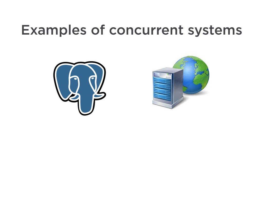 Examples of concurrent systems