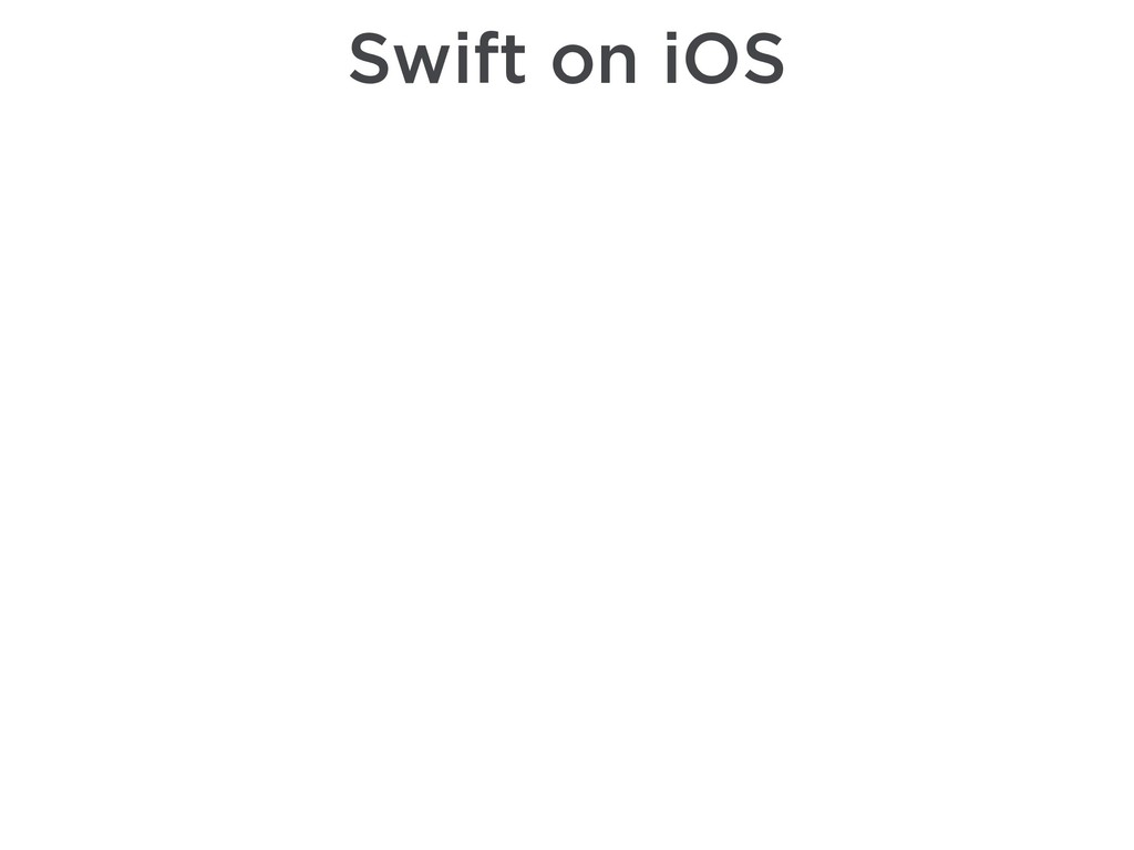 Swift on iOS