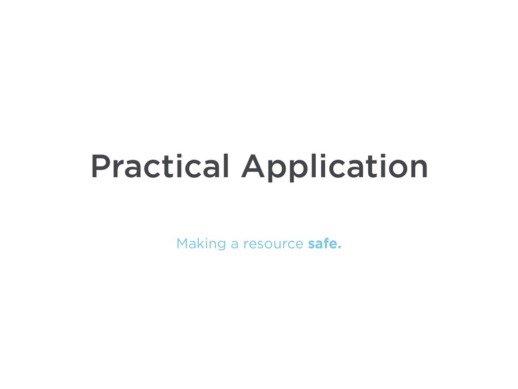 Making a resource safe. Practical Application