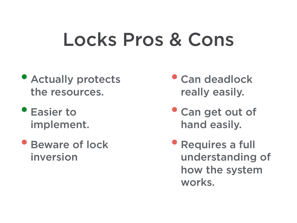 Locks Pros & Cons •Actually protects the resour...
