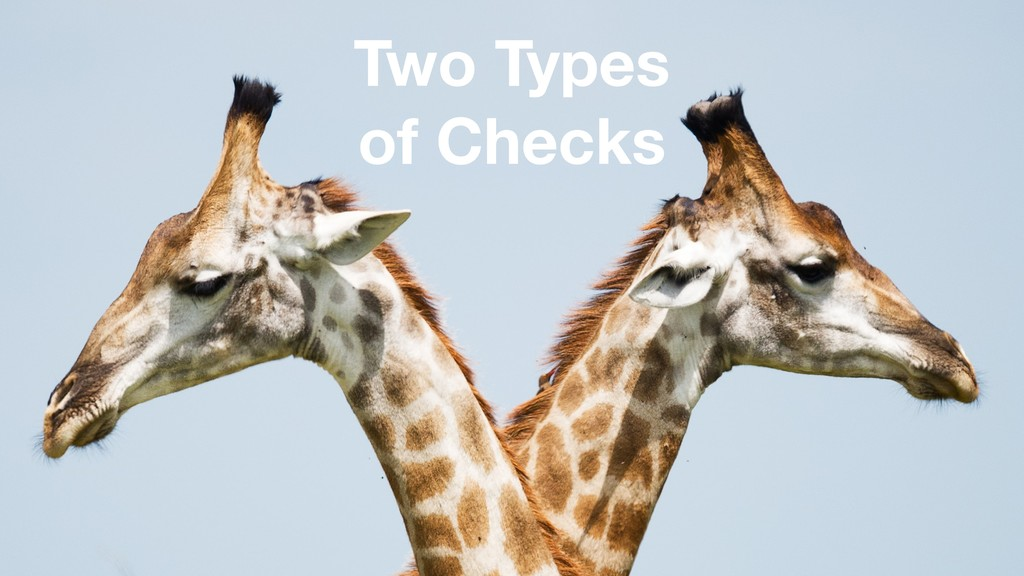Two Types of Checks