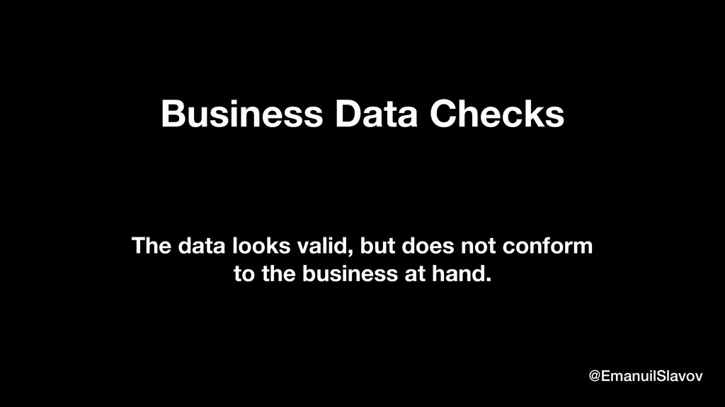 Business Data Checks @EmanuilSlavov The data lo...