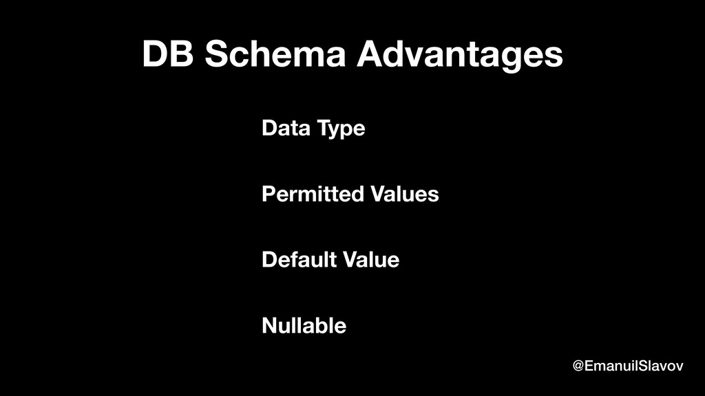 @EmanuilSlavov DB Schema Advantages Data Type D...