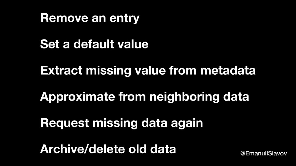 Remove an entry Set a default value Extract mis...