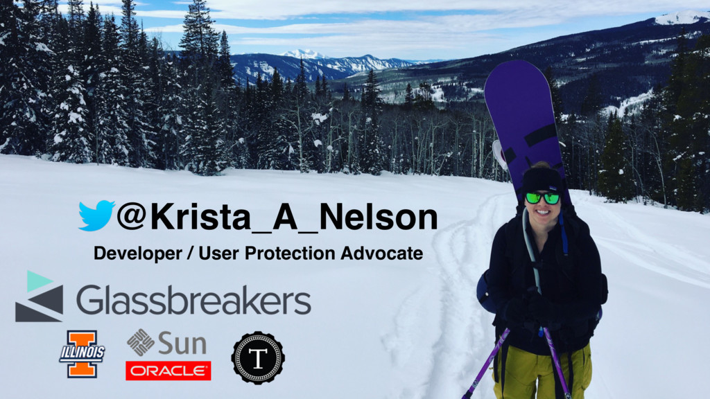 @Krista_A_Nelson Developer / User Protection Ad...