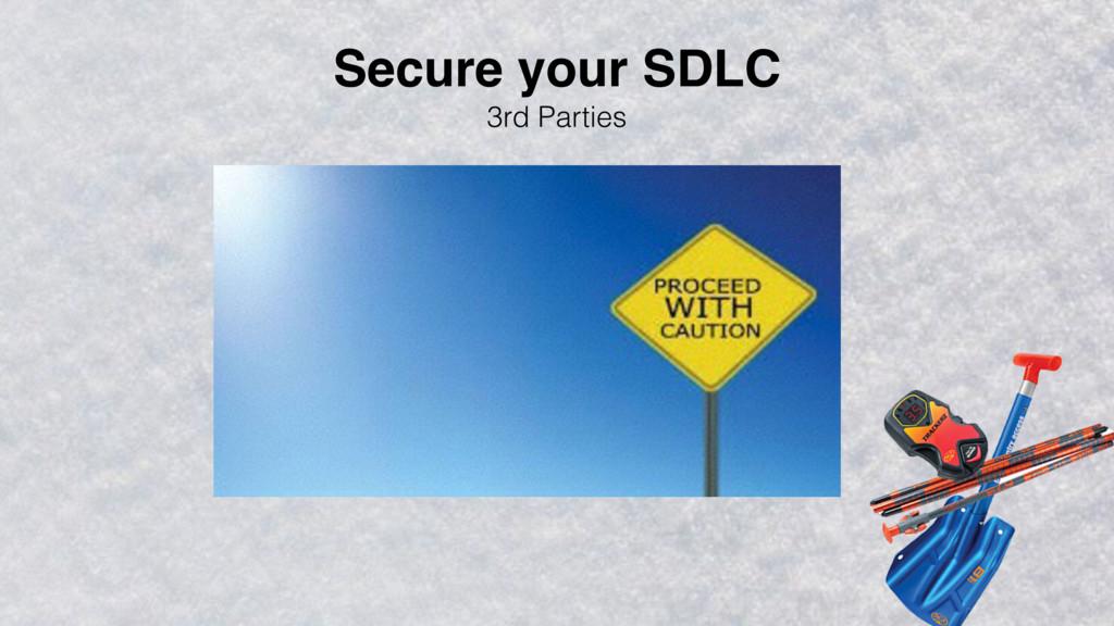 Secure your SDLC 3rd Parties