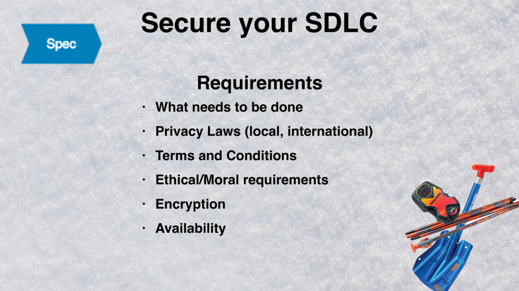 Secure your SDLC • What needs to be done • Priv...