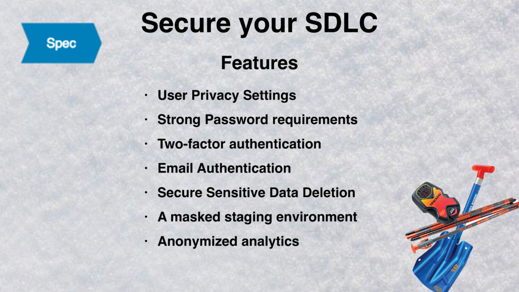 Secure your SDLC • User Privacy Settings • Stro...