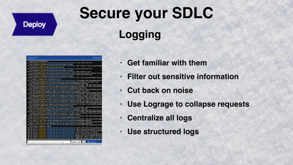 Secure your SDLC Logging • Get familiar with th...