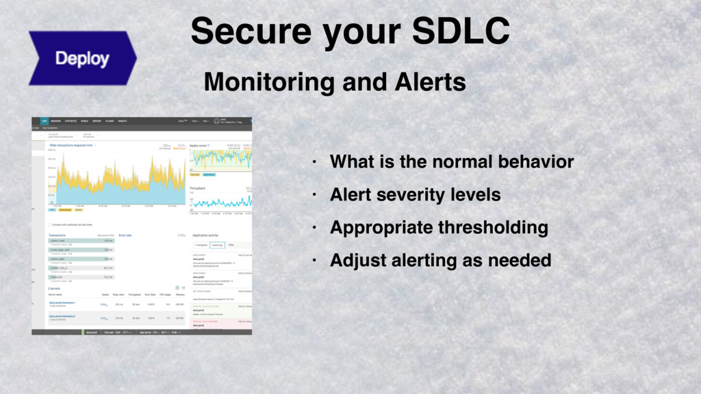 Secure your SDLC Monitoring and Alerts • What i...
