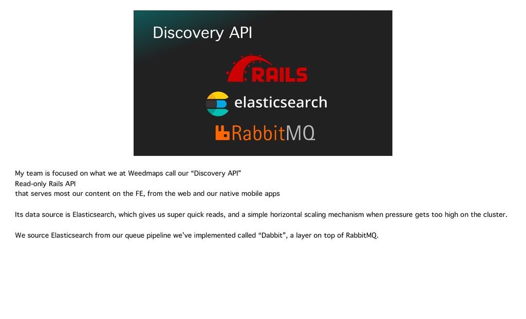 Discovery API My team is focused on what we at ...