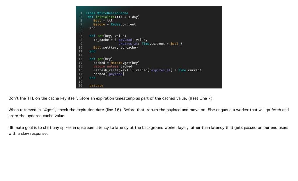class WriteBehindCache def initialize(ttl = 1.d...