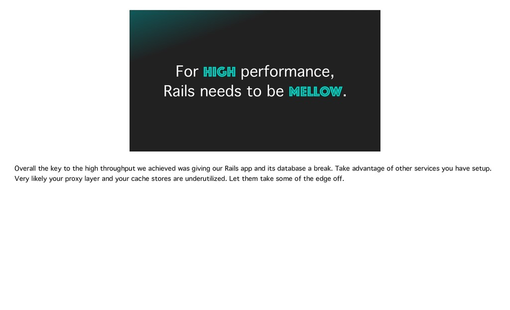 For HIGH performance, Rails needs to be MELLOW....