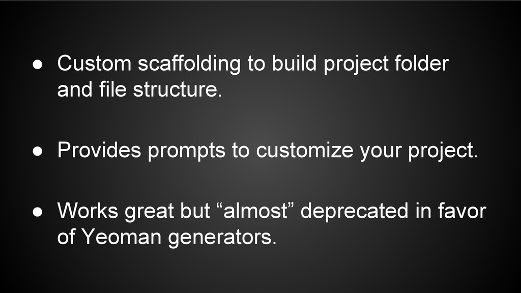 ● Custom scaffolding to build project folder an...