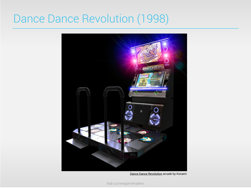 klab.ca/newgamemakers Dance Dance Revolution (1...