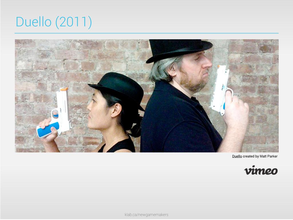 klab.ca/newgamemakers Duello (2011) Duello crea...