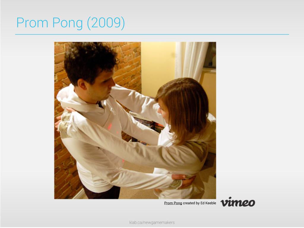 klab.ca/newgamemakers Prom Pong (2009) Prom Pon...