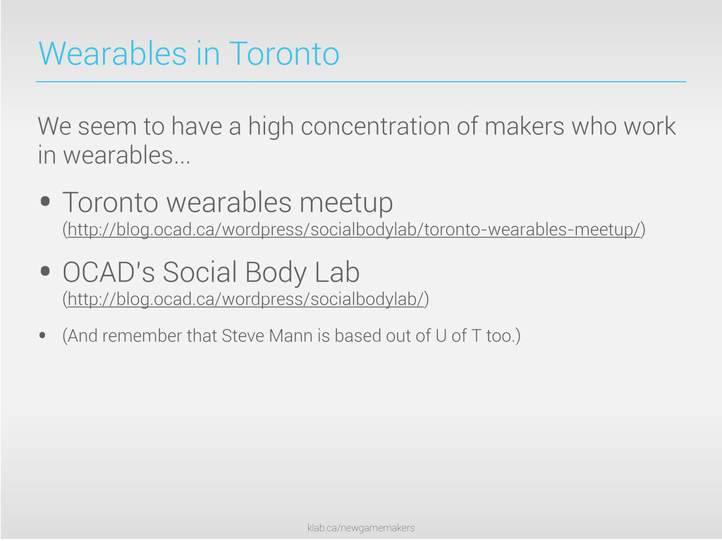 klab.ca/newgamemakers Wearables in Toronto We s...