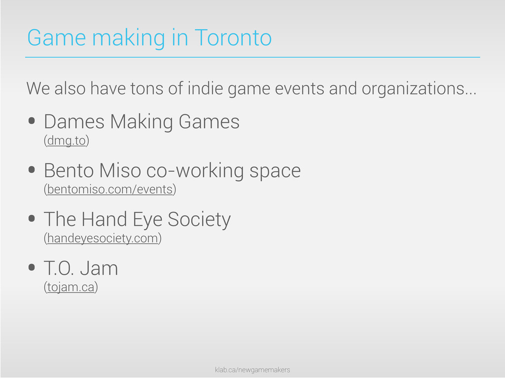 klab.ca/newgamemakers Game making in Toronto We...