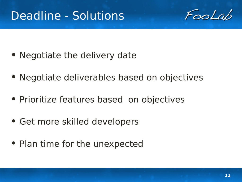 11 Deadline - Solutions • Negotiate the deliver...