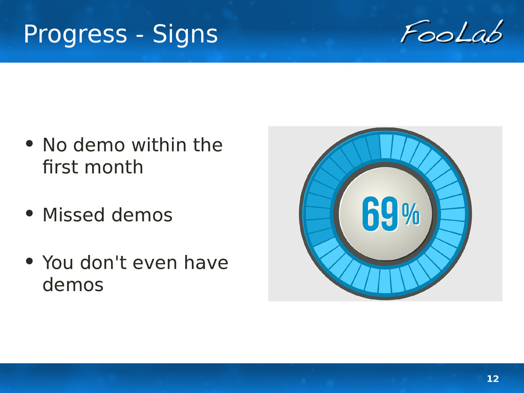 12 Progress - Signs • No demo within the first ...