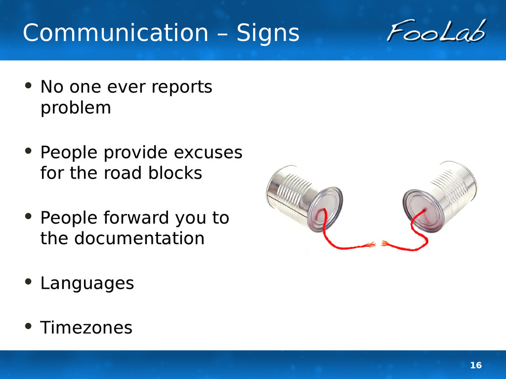 16 Communication – Signs • No one ever reports ...