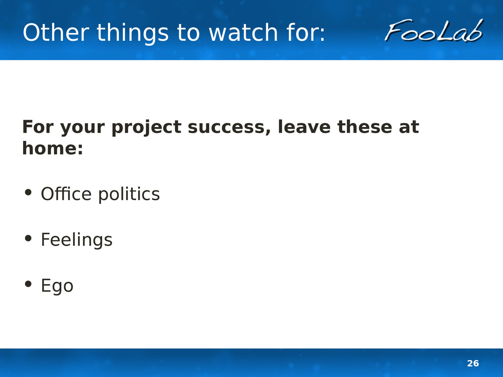 26 Other things to watch for: For your project ...