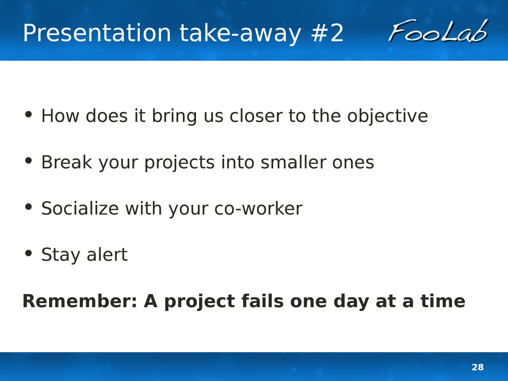 28 Presentation take-away #2 • How does it brin...