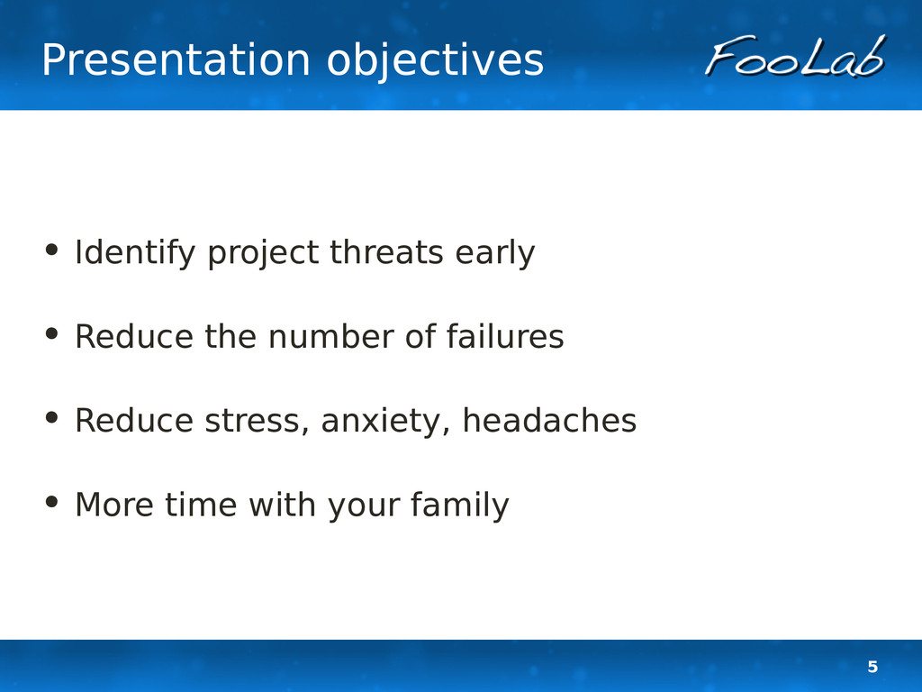 5 Presentation objectives • Identify project th...