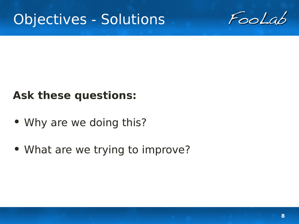 8 Objectives - Solutions Ask these questions: •...