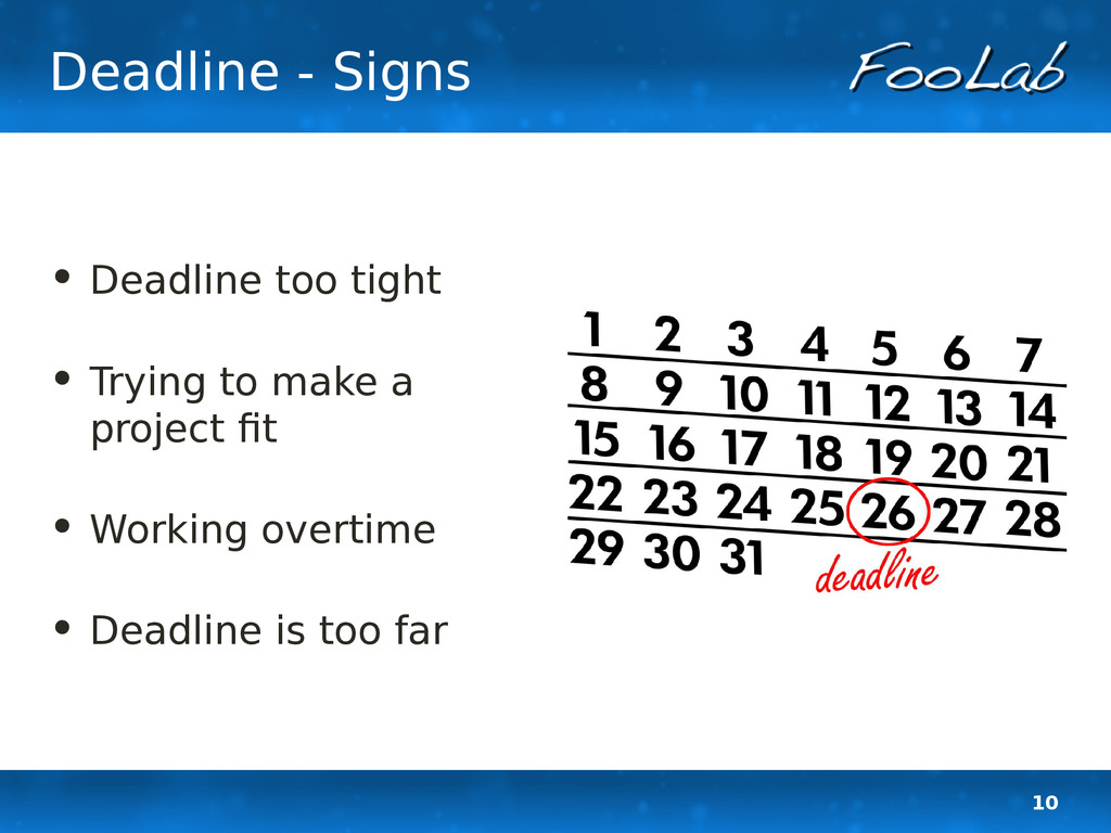 10 Deadline - Signs • Deadline too tight • Tryi...
