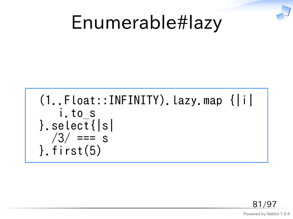 Powered by Rabbit 1.0.4 Enumerable#lazy (1..Flo...
