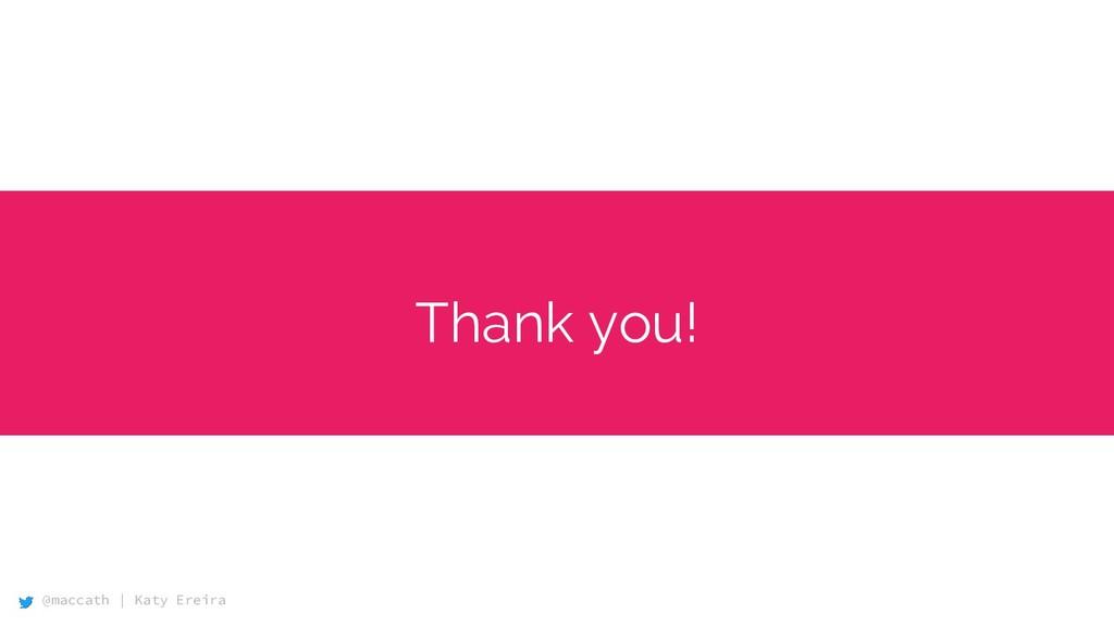 @maccath | Katy Ereira Thank you!