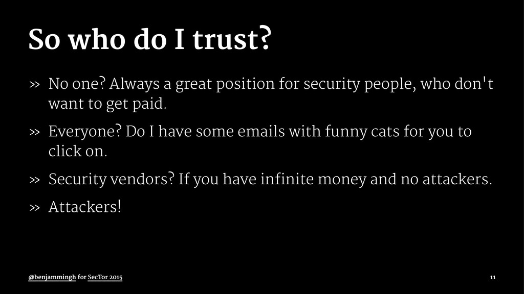 So who do I trust? » No one? Always a great pos...