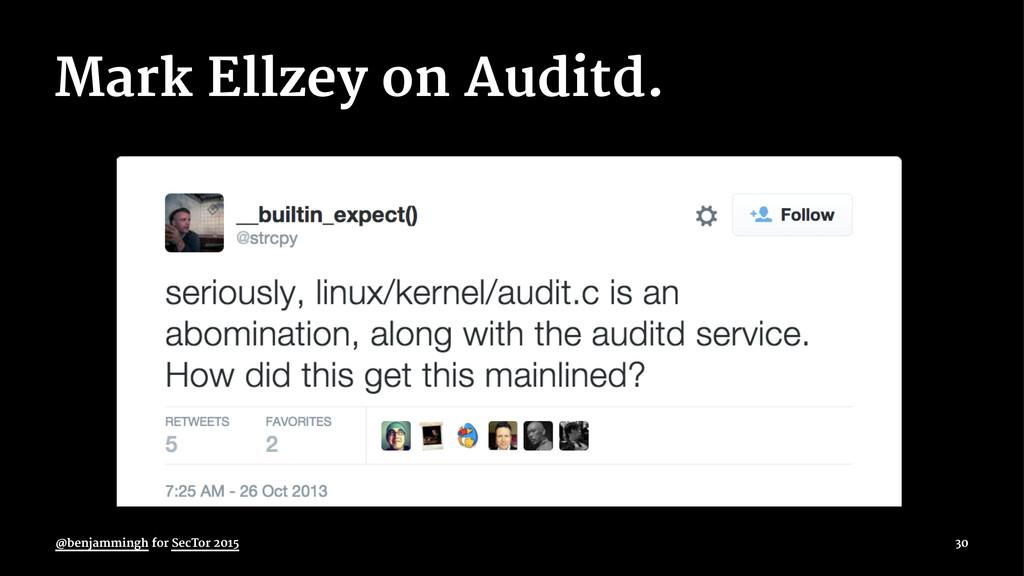 Mark Ellzey on Auditd. @benjammingh for SecTor ...
