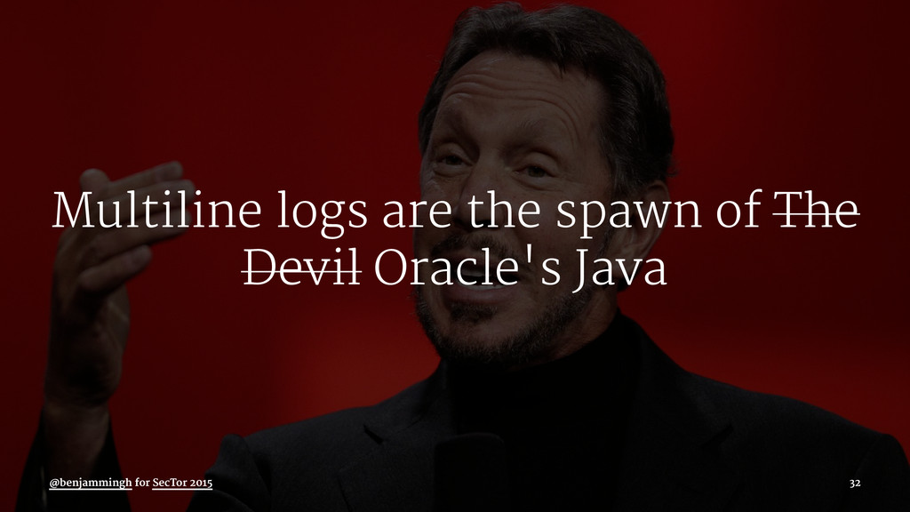 Multiline logs are the spawn of The Devil Oracl...