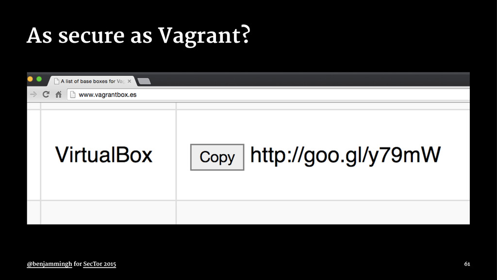 As secure as Vagrant? @benjammingh for SecTor 2...