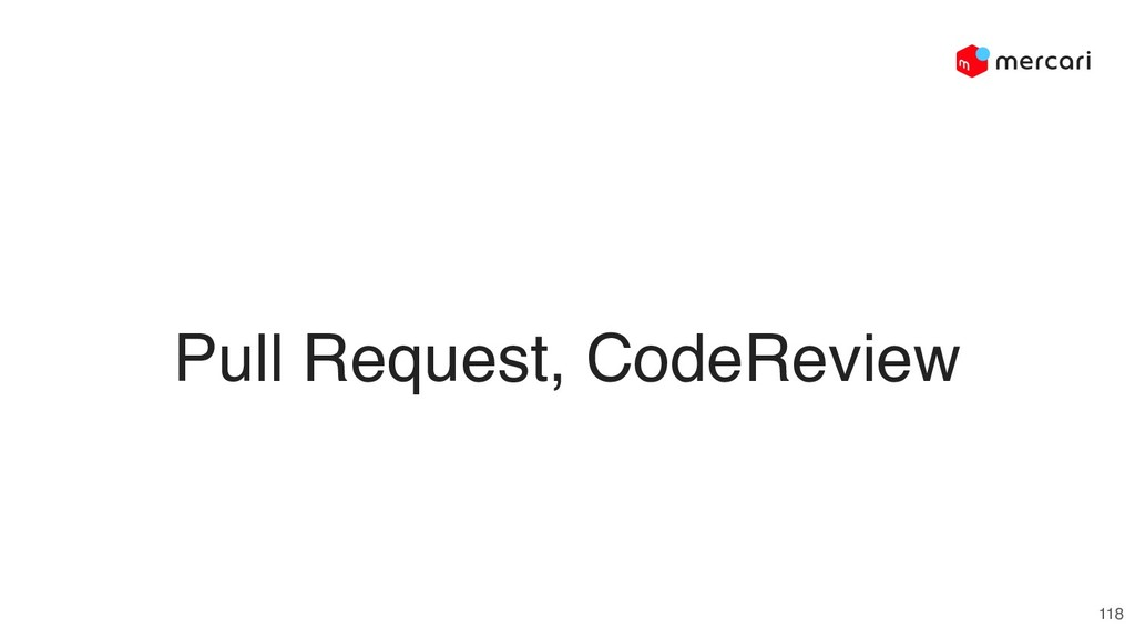 118 Pull Request, CodeReview