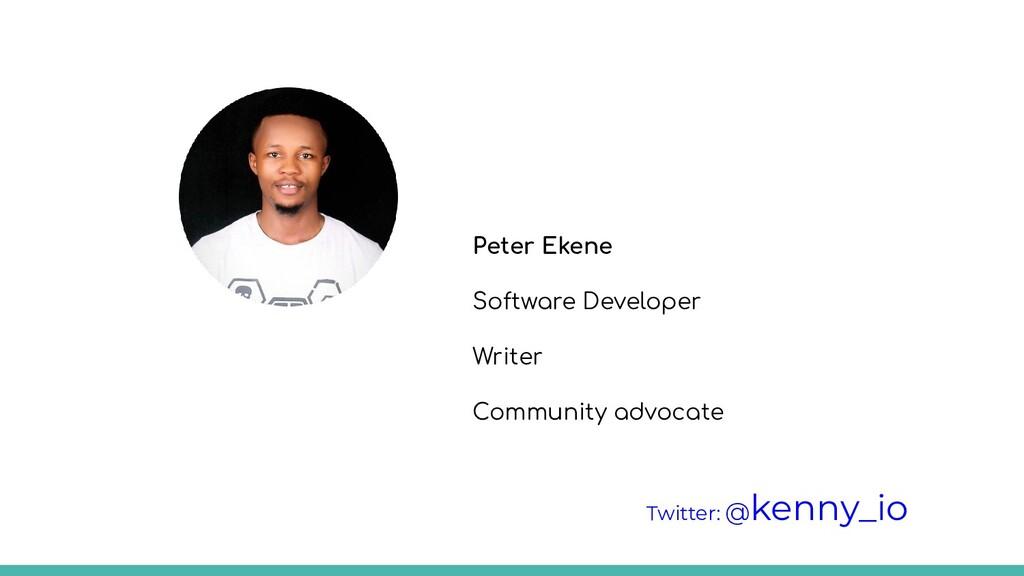 Peter Ekene Software Developer Writer Community...